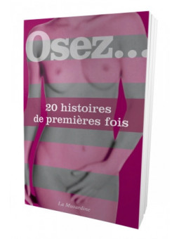Osez 20 histoires de première fois - La boutique du plaisir votre Sex-shop